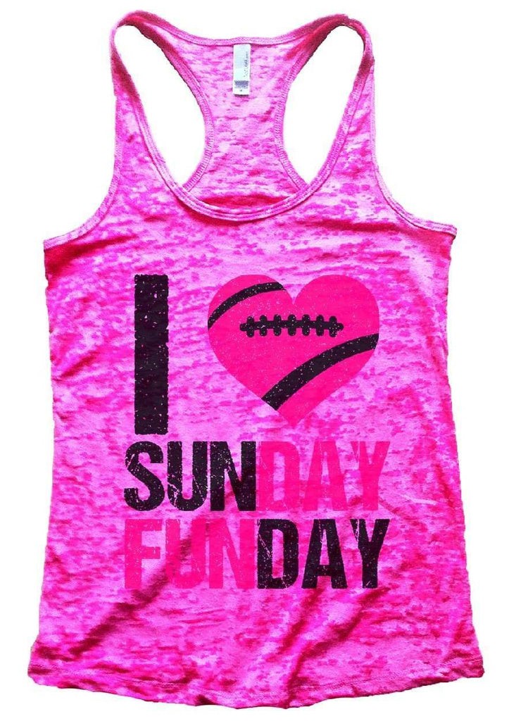 I Love Sunday Funday Burnout Tank Top By Funny Threadz Funny Shirt Small / Shocking Pink