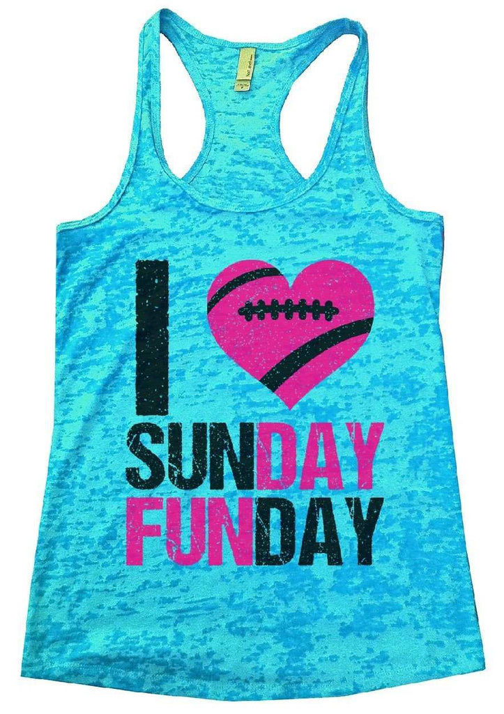 I Love Sunday Funday Burnout Tank Top By Funny Threadz Funny Shirt Small / Tahiti Blue