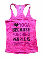I Love Yoga Because Puncing People Is Frowned Upon Burnout Tank Top By Funny Threadz Funny Shirt Small / Shocking Pink