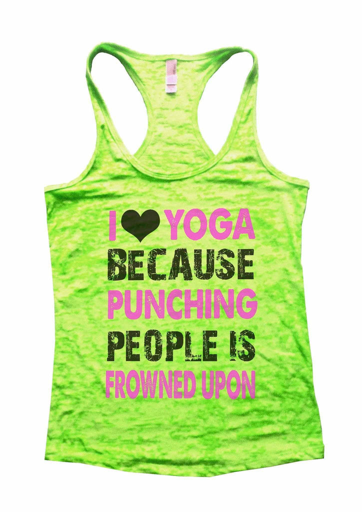 I Love Yoga Because Puncing People Is Frowned Upon Burnout Tank Top By Funny Threadz Funny Shirt Small / Neon Green
