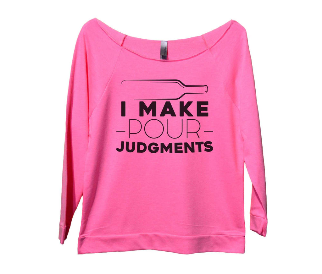 I Make Pour Judgments Womens 3/4 Long Sleeve Vintage Raw Edge Shirt Funny Shirt Small / Pink