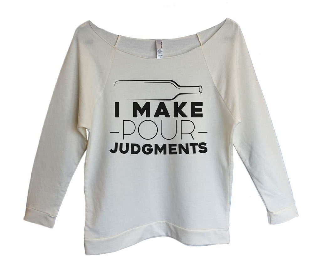 I Make Pour Judgments Womens 3/4 Long Sleeve Vintage Raw Edge Shirt Funny Shirt Small / Beige