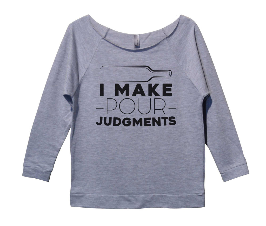 I Make Pour Judgments Womens 3/4 Long Sleeve Vintage Raw Edge Shirt Funny Shirt Small / Grey