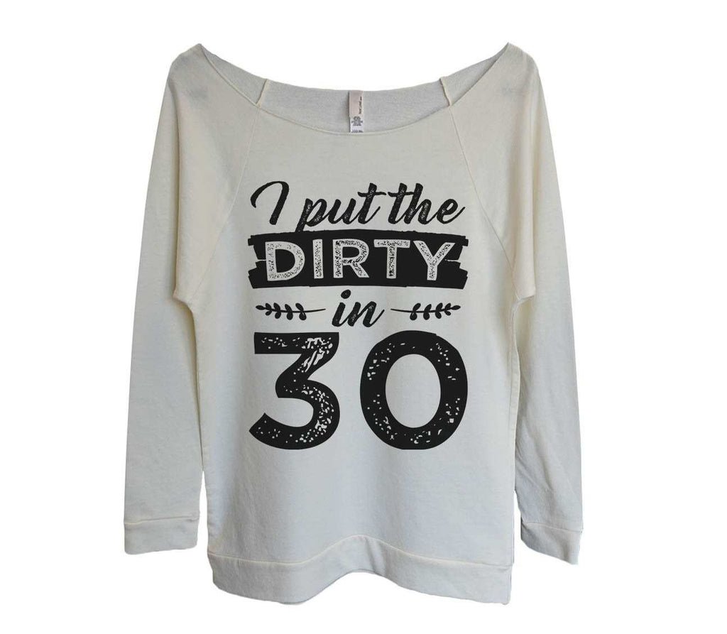 I Put The DIRTY in 30 Womens 3/4 Long Sleeve Vintage Raw Edge Shirt Funny Shirt Small / Beige