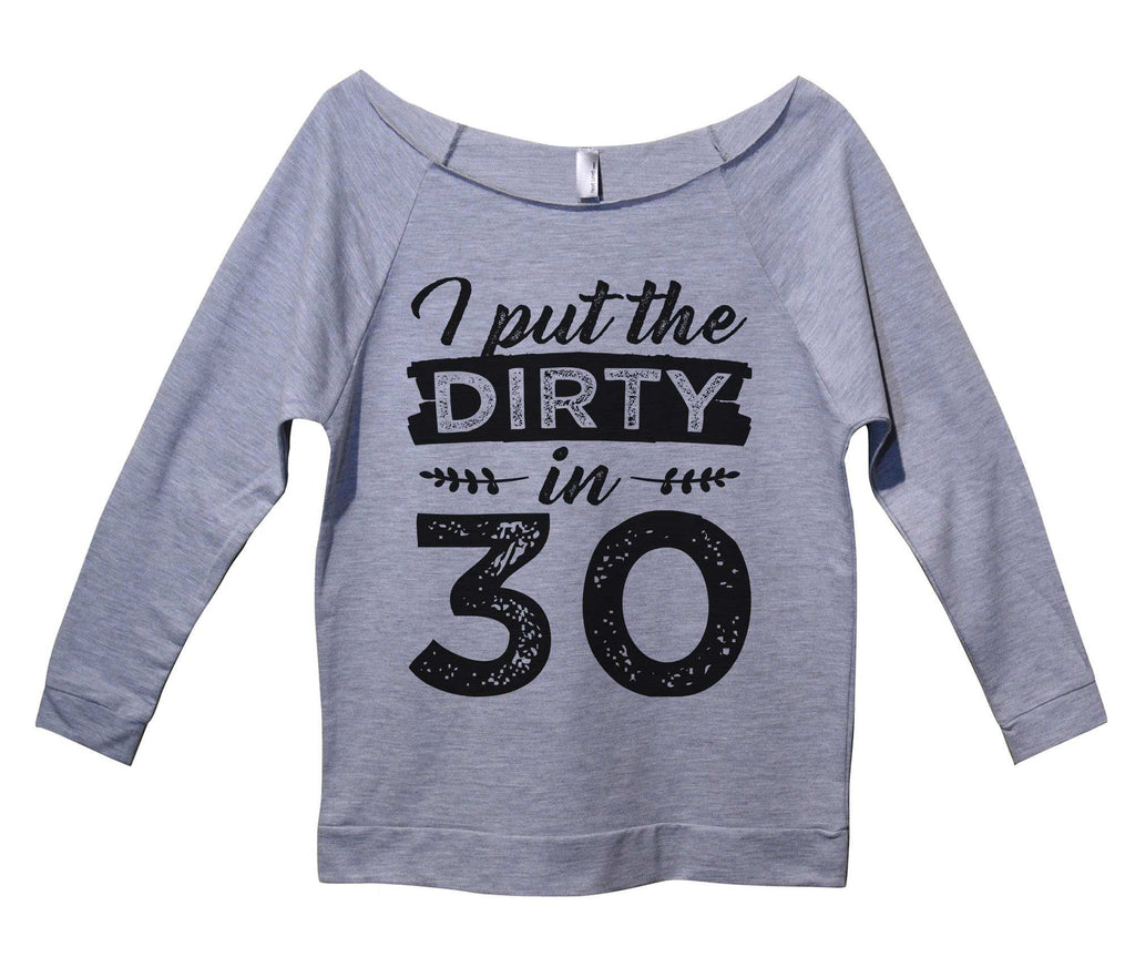 I Put The DIRTY in 30 Womens 3/4 Long Sleeve Vintage Raw Edge Shirt Funny Shirt Small / Grey