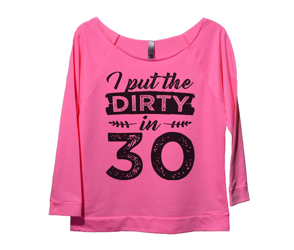 I Put The DIRTY in 30 Womens 3/4 Long Sleeve Vintage Raw Edge Shirt Funny Shirt Small / Pink