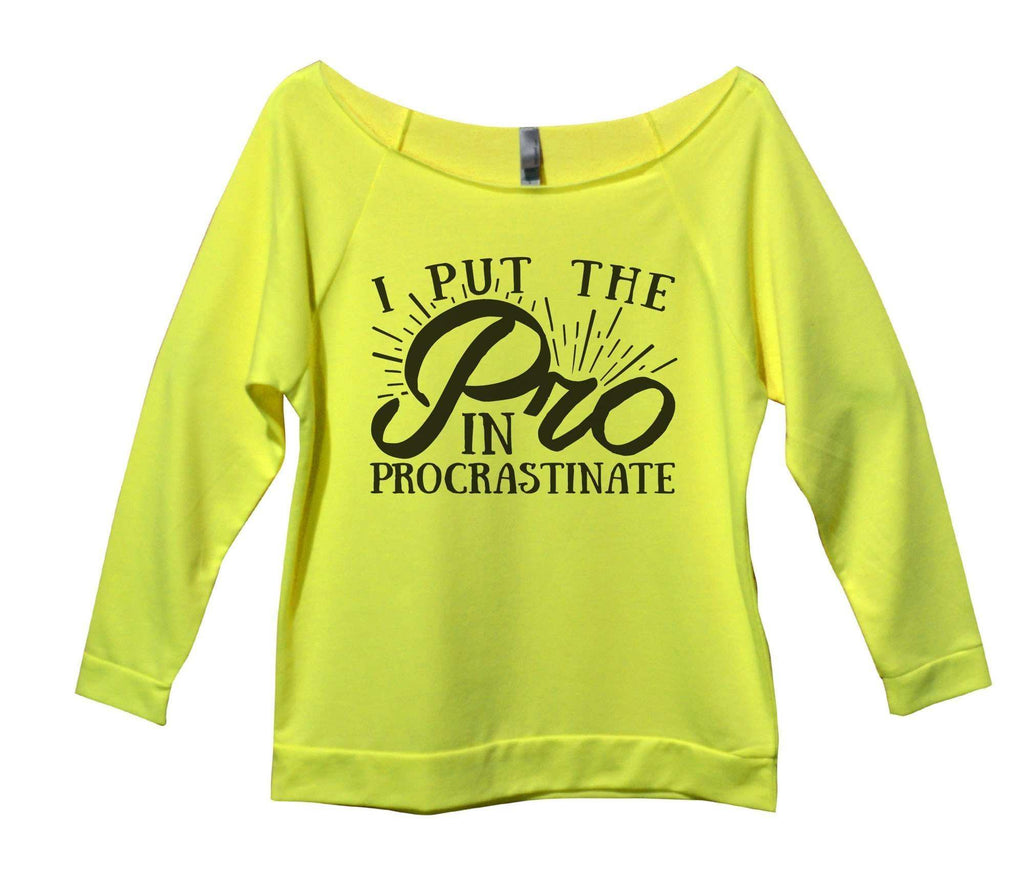 I Put The Pro In Procrastinate Womens 3/4 Long Sleeve Vintage Raw Edge Shirt Funny Shirt Small / Neon Yellow