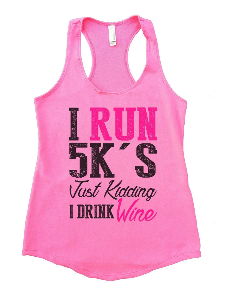 I Run 5k's Just Kidding I Drink Wine Womens Workout Tank Top Funny Shirt Small / Heather Pink