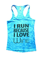 I Run Because I love Wine Burnout Tank Top By Funny Threadz Funny Shirt Small / Tahiti Blue