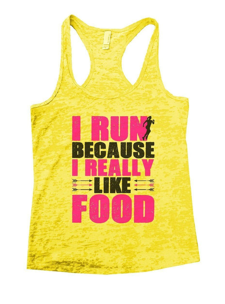 I RUN BECAUSE I REALLY LIKE FOOD Burnout Tank Top By Funny Threadz Funny Shirt Small / Yellow