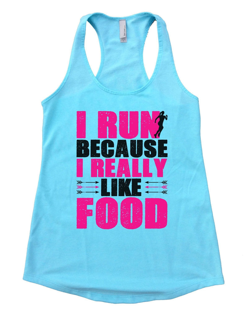 I Run Because I Really Like Food Womens Workout Tank Top Funny Shirt Small / Cancun Blue