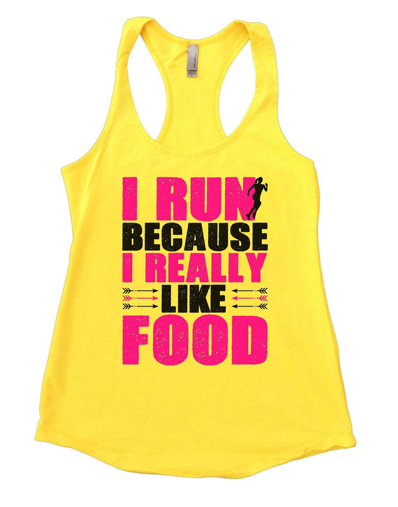 I Run Because I Really Like Food Womens Workout Tank Top Funny Shirt Small / Yellow