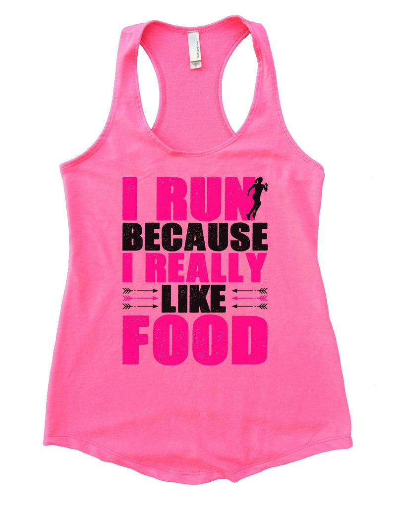 I Run Because I Really Like Food Womens Workout Tank Top Funny Shirt Small / Heather Pink
