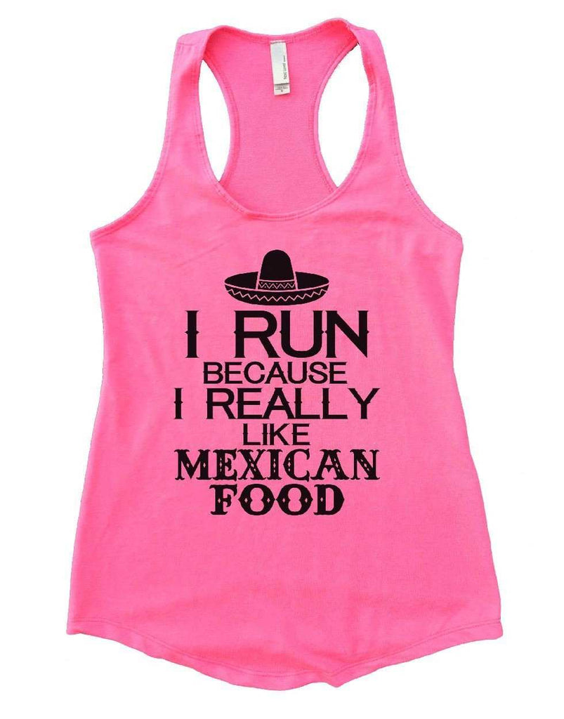 I RUN BECAUSE I REALLY LIKE MEXICAN FOOD Womens Workout Tank Top Funny Shirt Small / Heather Pink