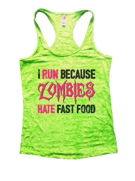 I Run Because Zombies Hate Fast Food Burnout Tank Top By Funny Threadz Funny Shirt Small / Neon Green