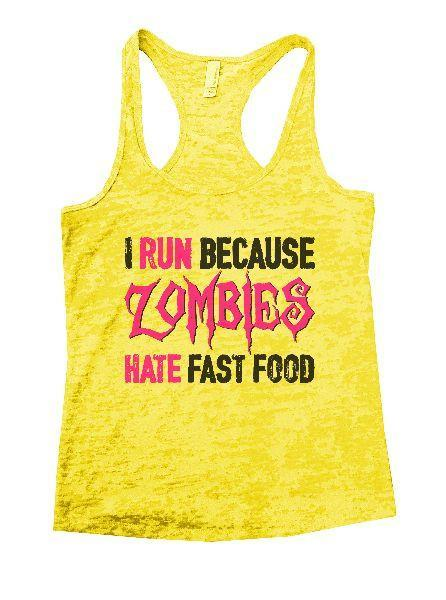 I Run Because Zombies Hate Fast Food Burnout Tank Top By Funny Threadz Funny Shirt Small / Yellow