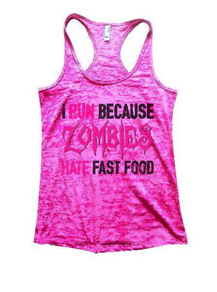I Run Because Zombies Hate Fast Food Burnout Tank Top By Funny Threadz Funny Shirt Small / Shocking Pink