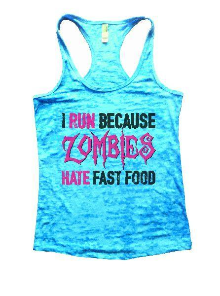 I Run Because Zombies Hate Fast Food Burnout Tank Top By Funny Threadz Funny Shirt Small / Tahiti Blue
