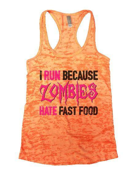 I Run Because Zombies Hate Fast Food Burnout Tank Top By Funny Threadz Funny Shirt Small / Neon Orange