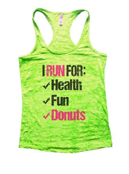 I Run For: Health Fun Donuts Burnout Tank Top By Funny Threadz Funny Shirt Small / Neon Green