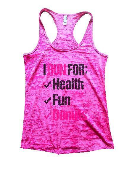 I Run For: Health Fun Donuts Burnout Tank Top By Funny Threadz Funny Shirt Small / Shocking Pink