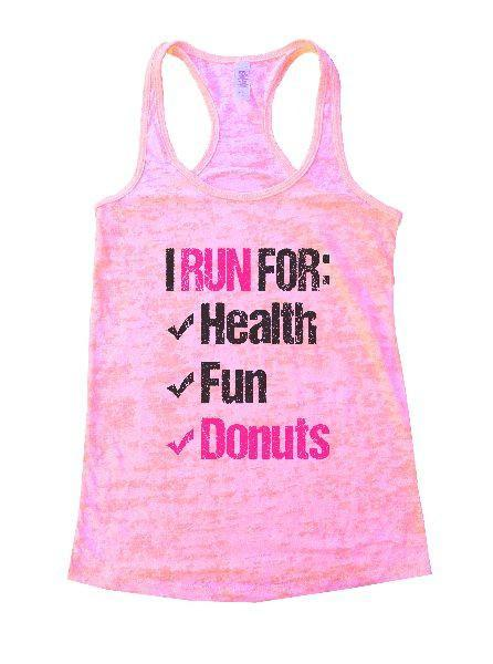 I Run For: Health Fun Donuts Burnout Tank Top By Funny Threadz Funny Shirt Small / Light Pink