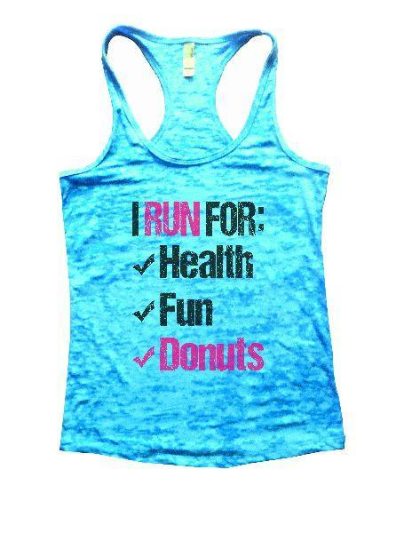 I Run For: Health Fun Donuts Burnout Tank Top By Funny Threadz Funny Shirt Small / Tahiti Blue