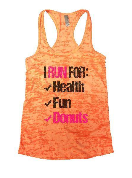 I Run For: Health Fun Donuts Burnout Tank Top By Funny Threadz Funny Shirt Small / Neon Orange