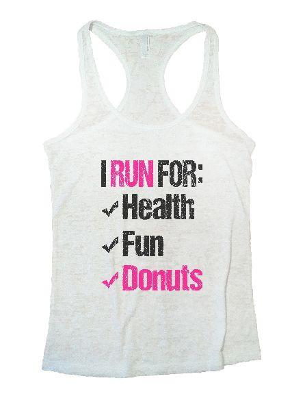 I Run For: Health Fun Donuts Burnout Tank Top By Funny Threadz Funny Shirt Small / White