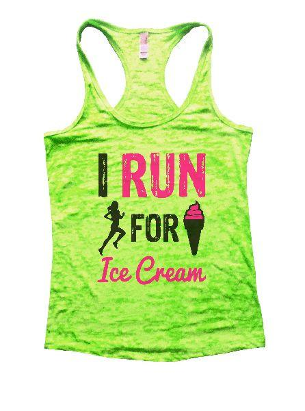 I Run For Ice Cream Burnout Tank Top By Funny Threadz Funny Shirt Small / Neon Green
