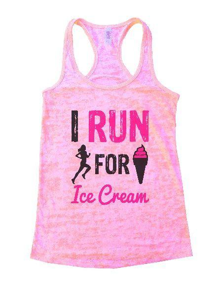 I Run For Ice Cream Burnout Tank Top By Funny Threadz Funny Shirt Small / Light Pink