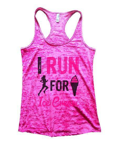 I Run For Ice Cream Burnout Tank Top By Funny Threadz Funny Shirt Small / Shocking Pink