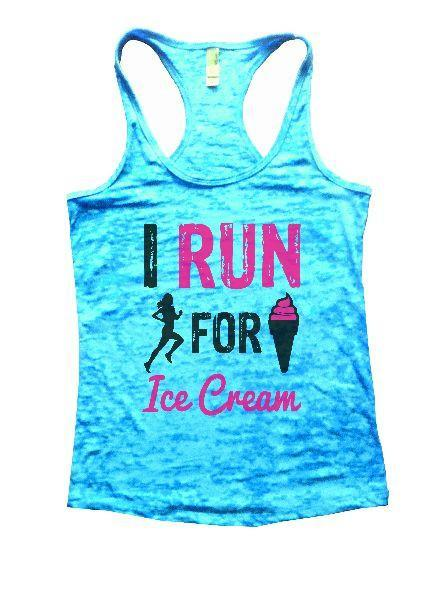 I Run For Ice Cream Burnout Tank Top By Funny Threadz Funny Shirt Small / Tahiti Blue
