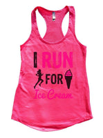 I RUN FOR ICE CREAM Womens Workout Tank Top Funny Shirt Small / Hot Pink