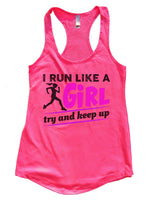 I Run Like A Girl Try And Keep Up Womens Workout Tank Top Funny Shirt Small / Hot Pink