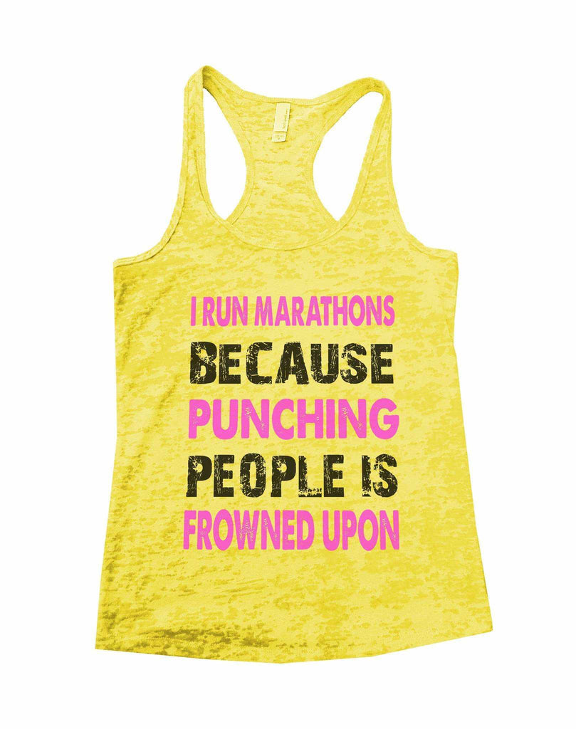 I Run Marathons Because Punching People Is Frowned Upon Burnout Tank Top By Funny Threadz Funny Shirt Small / Yellow