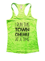 I Run This Town One Mile At A Time Burnout Tank Top By Funny Threadz Funny Shirt Small / Neon Green