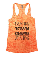 I Run This Town One Mile At A Time Burnout Tank Top By Funny Threadz Funny Shirt Small / Neon Orange