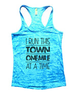 I Run This Town One Mile At A Time Burnout Tank Top By Funny Threadz Funny Shirt Small / Tahiti Blue