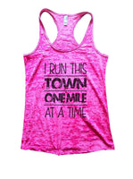 I Run This Town One Mile At A Time Burnout Tank Top By Funny Threadz Funny Shirt Small / Shocking Pink