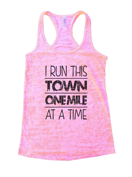 I Run This Town One Mile At A Time Burnout Tank Top By Funny Threadz Funny Shirt Small / Light Pink