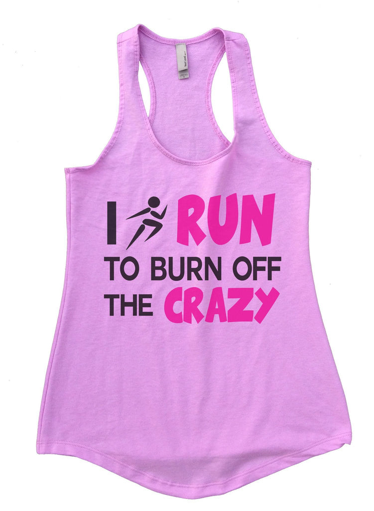 I Run To Burn Off The Crazy Womens Workout Tank Top Funny Shirt Small / Lilac