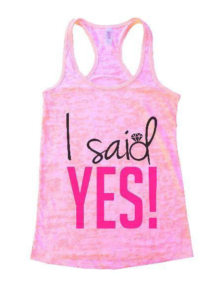 I Said Yes! Burnout Tank Top By Funny Threadz Funny Shirt Small / Light Pink