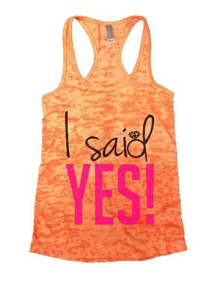 I Said Yes! Burnout Tank Top By Funny Threadz Funny Shirt Small / Neon Orange