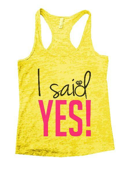 I Said Yes! Burnout Tank Top By Funny Threadz Funny Shirt Small / Yellow
