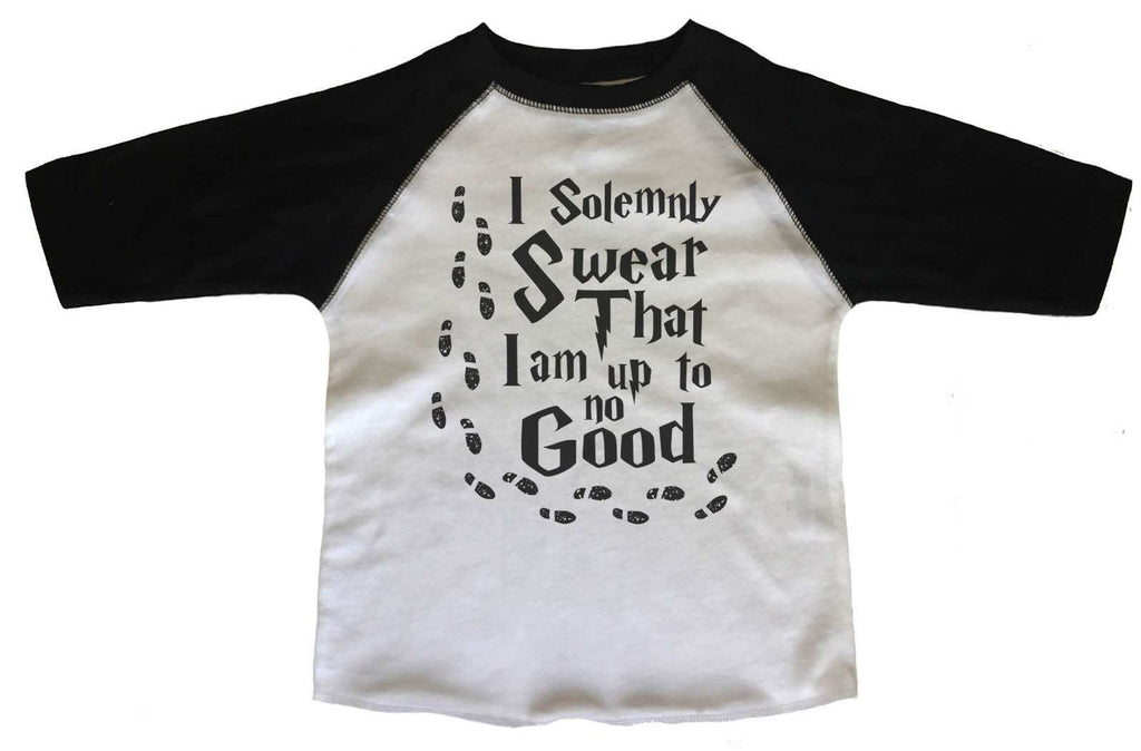 I Solemnly Swear That I Am Up To No Good BOYS OR GIRLS BASEBALL 3/4 SLEEVE RAGLAN - VERY SOFT TRENDY SHIRT B362 Funny Shirt 2T Toddler / Black