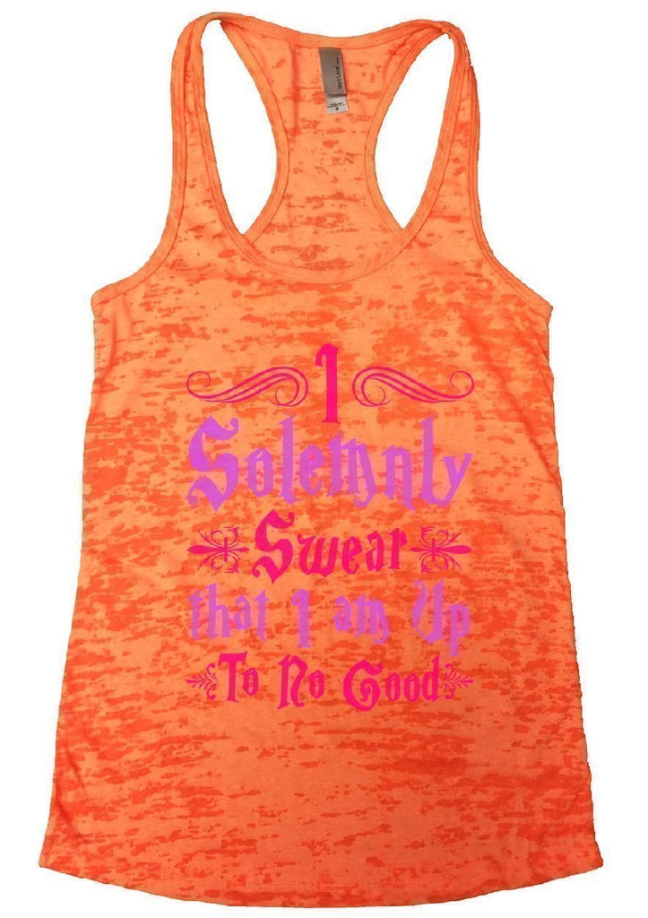I Solemnly Swear That I Am Up To No Good Burnout Tank Top By Funny Threadz Funny Shirt Small / Neon Orange