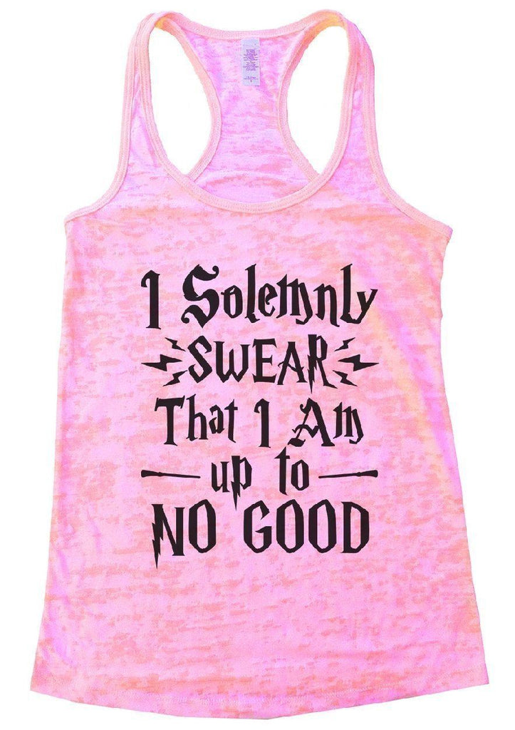 I Solemnly SWEAR That I Am Up To NO GOOD Burnout Tank Top By Funny Threadz Funny Shirt Small / Light Pink