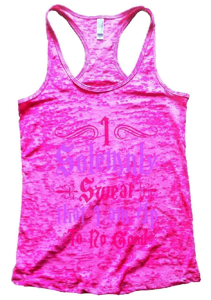 I Solemnly Swear That I Am Up To No Good Burnout Tank Top By Funny Threadz Funny Shirt Small / Shocking Pink