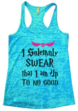 I Solemnly SWEAR That I Am Up To No Good Burnout Tank Top By Funny Threadz Funny Shirt Small / Tahiti Blue